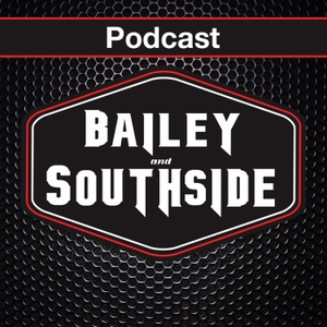 Bailey and Southside Podcast by Bailey and Southside