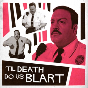 Til Death Do Us Blart by Tim Batt, Guy Montgomery, The McElroy Brothers