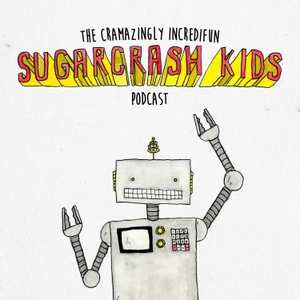The Cramazingly Incredifun Sugarcrash Kids Podcast by Sugarcrash Kids