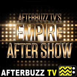 The Empire Podcast by AfterBuzz TV