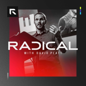 Radical with David Platt by David Platt