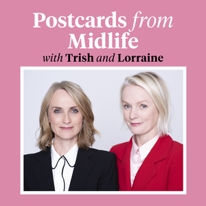 Postcards From Midlife by Lorraine Candy & Trish Halpin