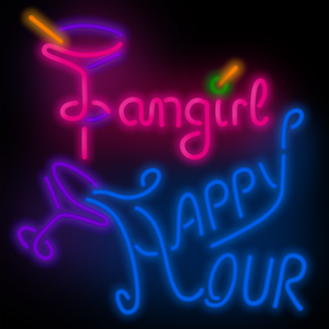 Fangirl Happy Hour by Fangirl Happy Hour