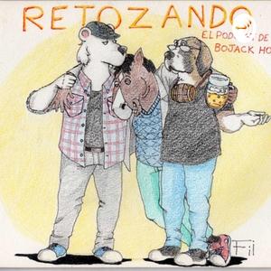Retozando, el podcast de BoJack Horseman by Retozando