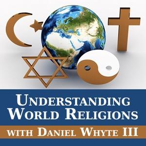Understanding World Religions by Daniel Whyte III