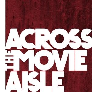 Across the Movie Aisle by Across the Movie Aisle