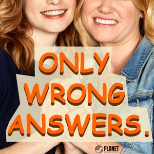 Only Wrong Answers. by Planet Broadcasting