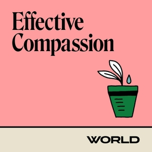 Effective Compassion by WORLD Radio