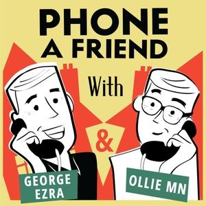 Phone a Friend with George Ezra & Ollie MN by George Ezra & Ollie MN