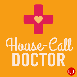 The House Call Doctor's Quick and Dirty Tips for Taking Charge of Your Health by QuickAndDirtyTips.com