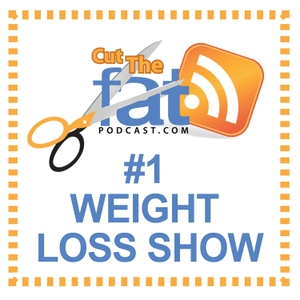 Cut The Fat Weight Loss Podcast by Ray Hinish And Blythe Wagner