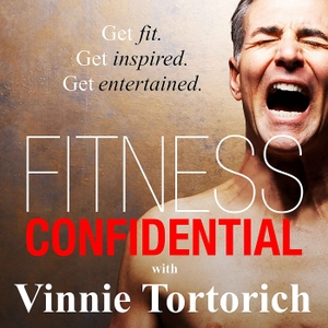 Fitness Confidential with Vinnie Tortorich by Vinnie Tortorich