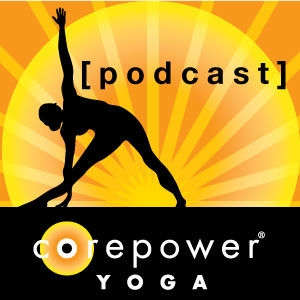 CorePower Yoga Podcasts by CorePower Yoga