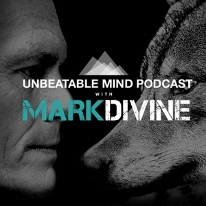The Unbeatable Mind Podcast with Mark Divine by Mark Divine / The SEALFIT Network