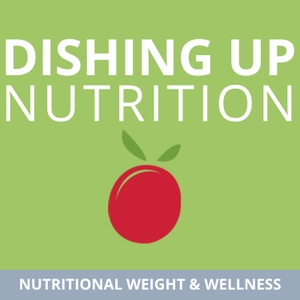 Dishing Up Nutrition by Nutritional Weight & Wellness, Inc.