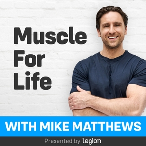 Muscle For Life with Mike Matthews by Mike Matthews