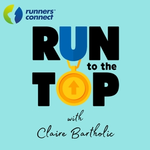 Run to the Top Podcast | The Ultimate Guide to Running by RunnersConnect : Running Coaching Community