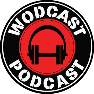 The WODcast Podcast by wodcastpodcast.com | The funniest podcast about competitive fitness featuri