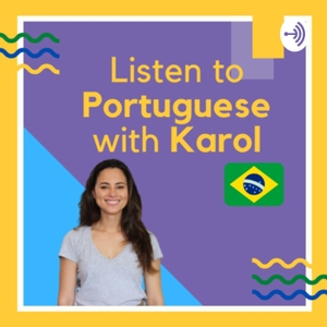 Talk to Karol - Brazilian Podcast for Portuguese Learners by Karol Soares