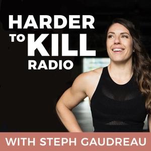 Harder to Kill Radio by Steph Gaudreau