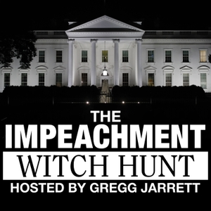 The Impeachment Witch Hunt Podcast by FOX News