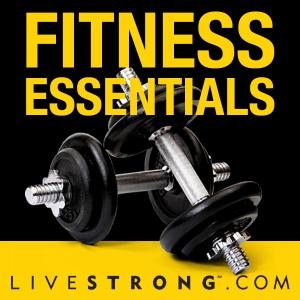 LIVESTRONG.COM Fitness Essentials by LIVESTRONG.COM