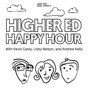 Higher Ed Happy Hour by New America