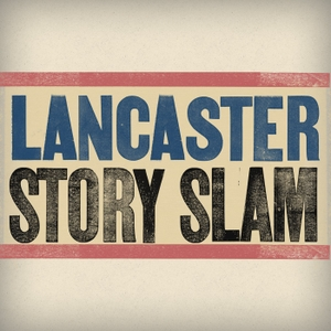 Lancaster Story Slam podcast by Lancaster Story Slam