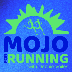 Mojo For Running Podcast by Debbie Voiles