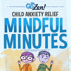 GoZen Anxiety Relief for Kids by Renee Jain