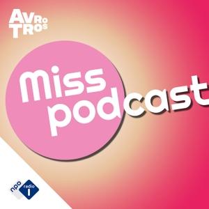 Miss Podcast by NPO Radio 1 / AVROTROS