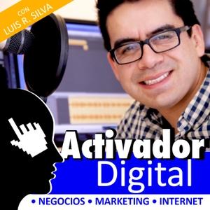 Activador Digital - Negocios | Internet | Marketing | Ventas - con Luis R. Silva by Luis R. Silva
