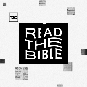 Read the Bible by The Gospel Coalition, D. A. Carson