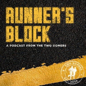 Runner's Block by Two Gomers Podcasts