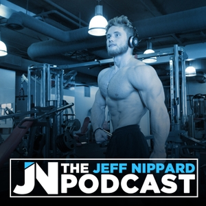 The Jeff Nippard Podcast by Jeff Nippard