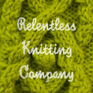Relentless Knitting Podcast by Relentless Knitting Company