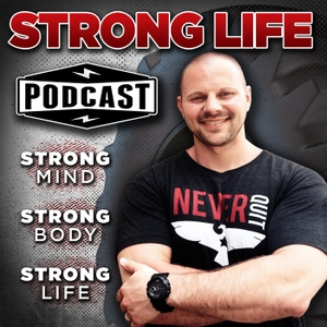 The STRONG Life Podcast with Zach Even - Esh by Zach Even-Esh