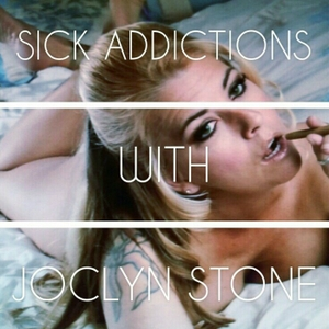 Sick Addictions with Joclyn Stone by Adult Film Star Network