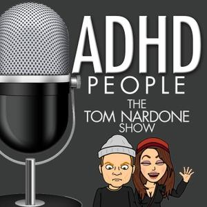 ADHD People | The Tom Nardone Show | An Enema of ADHD by ADHD People