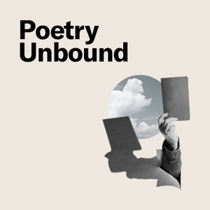 Poetry Unbound by On Being Studios