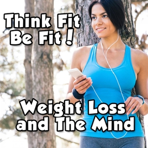 Weight Loss and The Mind 3.0 | Diet | Fitness | Health | Exercise | NLP | Healthy Thoughts and More by Scott Paton and Fitness Experts