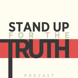 Stand Up For The Truth Podcast by Mike LeMay & David Fiorazo