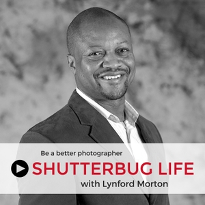 Shutterbug Life podcast by Lynford Morton