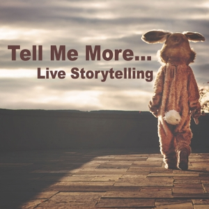 Tell Me More... Live Storytelling by Staff
