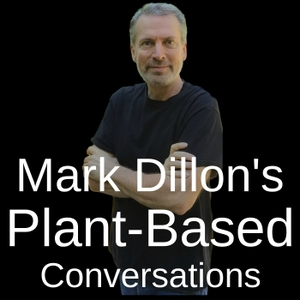 Mark Dillon's Plant-Based Conversations by Mark Dillon speaks with chefs, celebrities about vegan food. If you like Dr