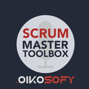 Scrum Master Toolbox Podcast by Vasco Duarte, Agile Coach,  Certified Scrum Master, Certified Product Owner