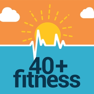 40+ Fitness Podcast by Allan Misner