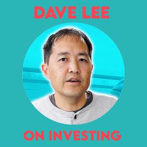 Dave Lee on Investing by Dave Lee on Investing