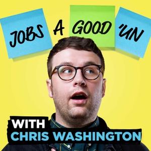 Job's a Good 'un with Chris Washington by Radio X