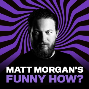 Matt Morgan's Funny How? by Radio X